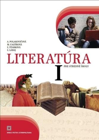 Literatúra 1 - Učebnica pre stredné školy - Zuzana Lorencová; Alena Polakovičová
