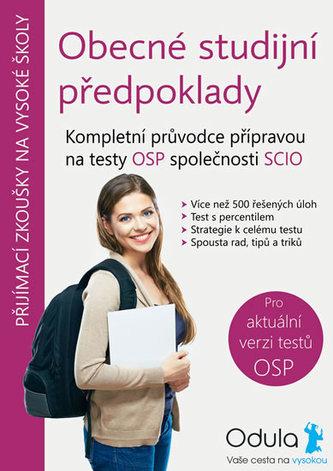 Obecné studijní předpoklady - Kompletní průvodce přípravou na testy OSP společnosti SCIO - Jiří Horá