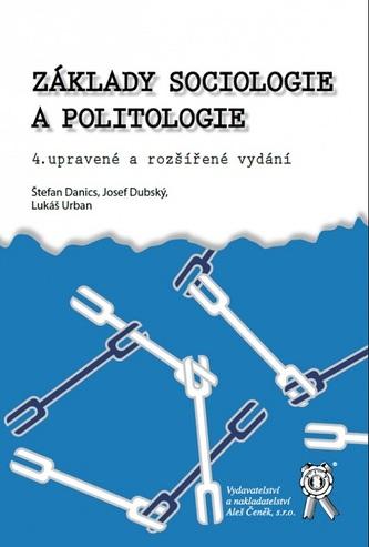 Základy sociologie a politologie (4. upravené a rozšířené vydání) - Štefan Danics
