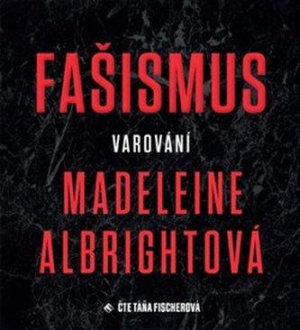Fašismus. Varování - Albright, Madeleine