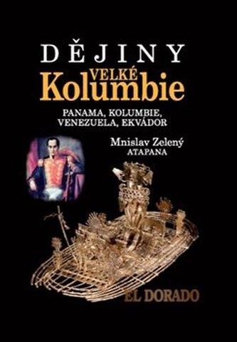 Dějiny Velké Kolumbie - Mnislav Zelený