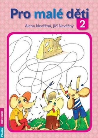 Pro malé děti 2 - Alena Nevěčná