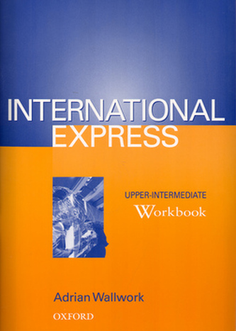 International Express Upper-intermediate Workbook - Adrian Wallwork
