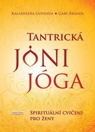 Tantrická jóny jóga - Spirituální cvičení pro ženy - Kalashatra Govinda