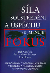 Síla soustředění a úspěchu se jmenuje Fokus