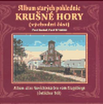 Album starých pohlednic Krušné Hory - Pavel Koukal