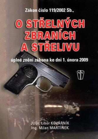 Zákon číslo 119/2002 Sb., o střelných zbraních a střelivu - Libor Kovárník; Milan Martínek