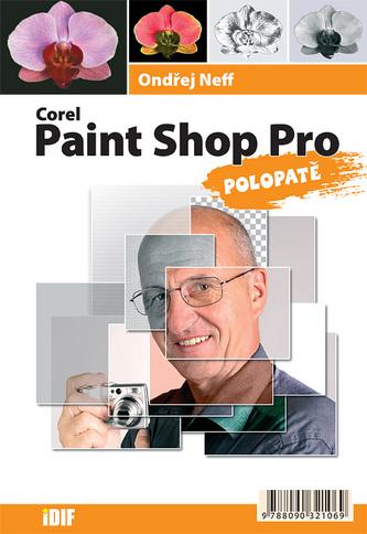 Corel Paint Shop Pro polopatě - Ondřej Neff
