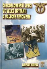 Českoslovenští letci ve Velké Británii a válečné fenomény
