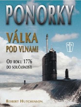 Ponorky Válka pod vlnami - Robert J. Hutchinson