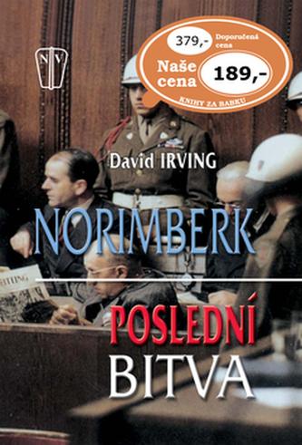 Norimberk Poslední bitva - David John Cawdell Irving