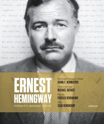 Ernest Hemingway: Svědectví jednoho života - Katakis, Michael; Hardin, Kris L.