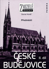Zmizelé Čechy-České Budějovice-2. díl