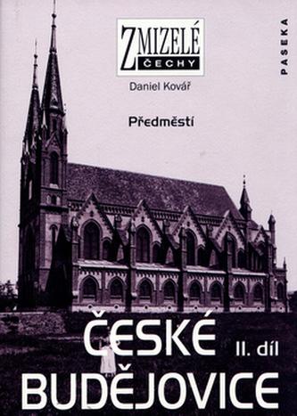 Zmizelé Čechy-České Budějovice-2. díl - Daniel Kovář