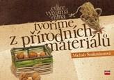 Tvoříme z přírodních materiálů