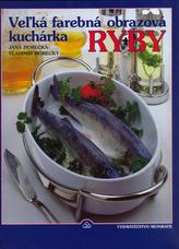 Vežká farebná obrazová kuchárka Ryby