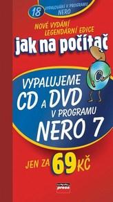 Vypalujeme CD a DVD v programu Nero 7