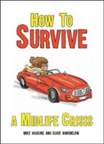 How to Survive a Midlife Crisis - Haskins, Mike