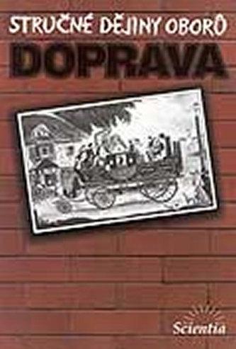 Doprava - Stručné dějiny oborů - Milan Hlavačka