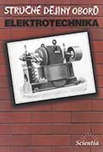 Stručné dějiny oborů: Elektrotechnika - Daniel Mayer