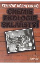 Stručné dějiny oborů Chemie, ekologie, sklářství