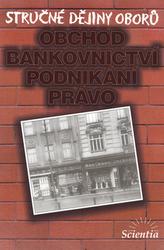 Stručné dějiny oborů Obchod, bankovnictví, podnikání