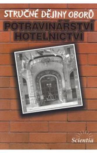 Stručné dějiny oborů Potravinářství a hotelnictví - Dušan Čurda