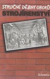 Stručné dějiny oborů - Strojírenství