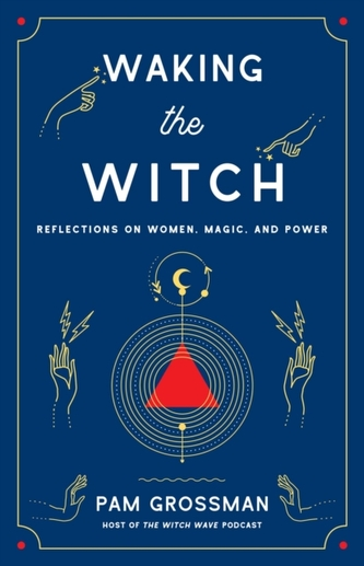 Waking the Witch - Grossman, Pam