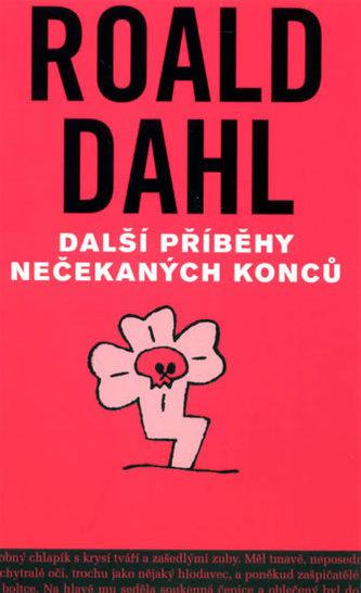 Další příběhy nečekaných konců - Roald Dahl