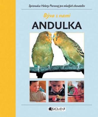 Býva s nami Andulka