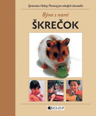 Býva s nami Škrečok