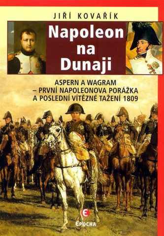 Napoleon na Dunaji - Jiří Kovařík