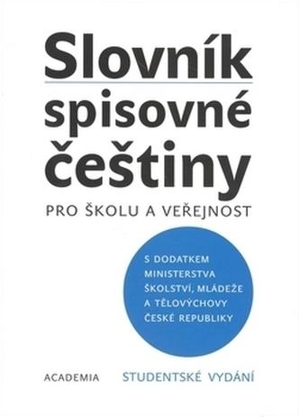 Slovník spisovné češtiny Studentské vydání - Kolektiv autorů