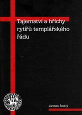 Tajemství a hříchy rytířů templářského řádu