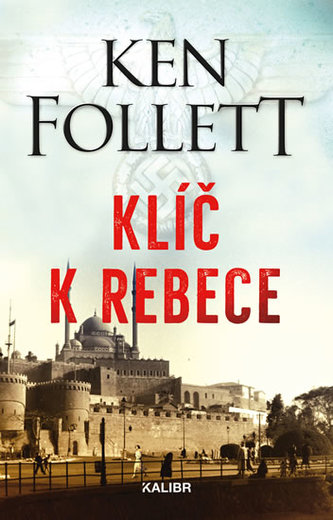 Klíč k Rebece - Ken Follett