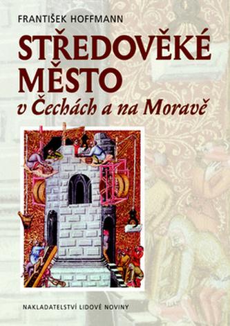 Středověké město v Čechách a na Moravě