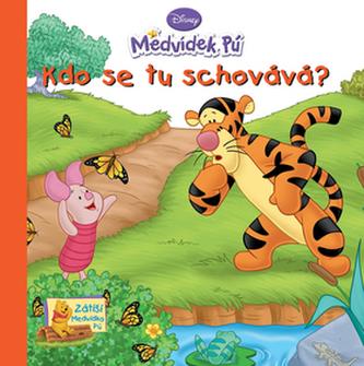 Medvídek Pú Kdo se tu schovává?