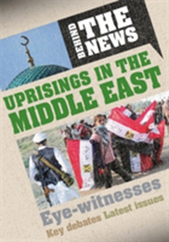 Behind the News: Uprisings in the Middle East - Steele Philip