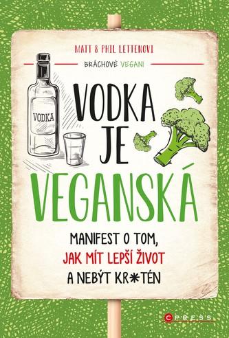 Vodka je veganská - Matt Letten, Phil Letten