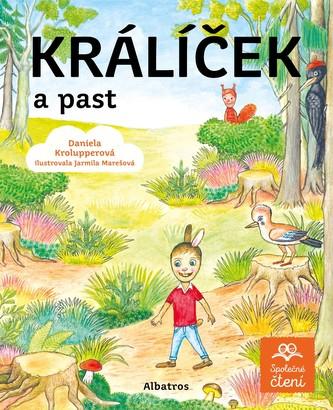 Králíček a past - Daniela Krolupperová