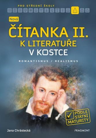 Nová čítanka II. k Literatuře v kostce pro SŠ - Jana Chrástecká