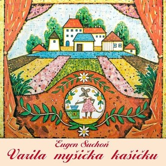 Slávik Slovenska O.Z. - Varila myšička kašičku - CD