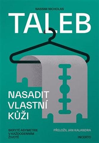 Nasadit vlastní kůži - Taleb Nassim Nicholas
