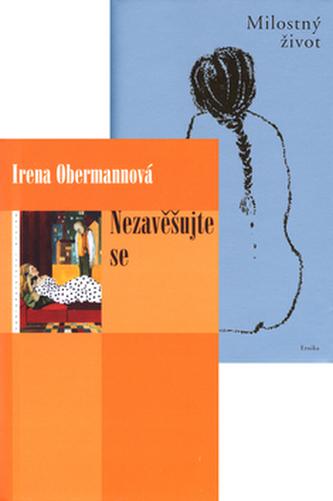 Balíček 2ks Nezavěšujte se + Milostný život - Irena Obermannová