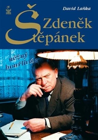 Zdeněk Štěpánek něžný bouřlivák