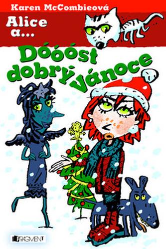 Alice a... Dóóóst dobrý Vánoce