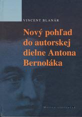 Nový pohžad do autorskej diene Antona Bernoláka