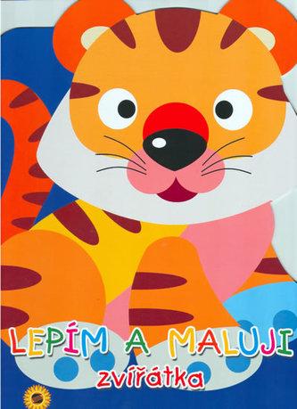 Lepím a maluji zvířátka Tygřík