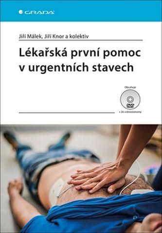 Lékařská první pomoc v urgentních stavech - Jiří Málek